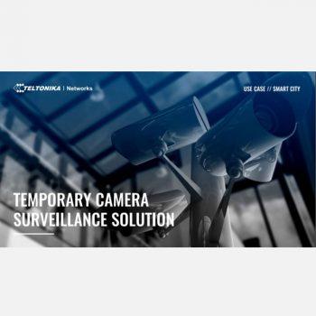 Giải pháp giám sát camera tạm thời với Router wifi 4G Dual SIM chuẩn công nghiệp Teltonika đến từ EU